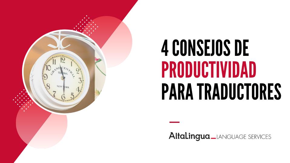 4 Consejos de productividad para traductores