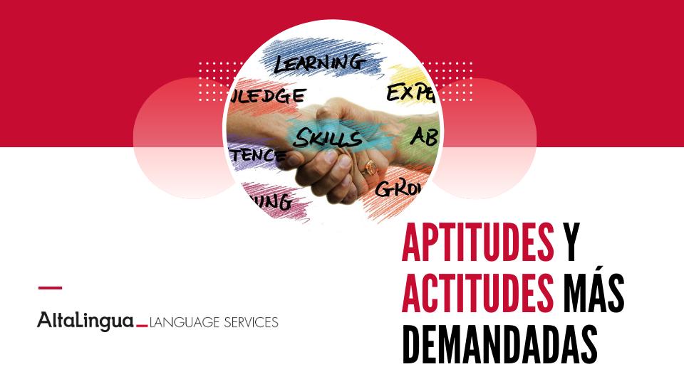 Aptitudes y actitudes de un traductor para un proceso de selección