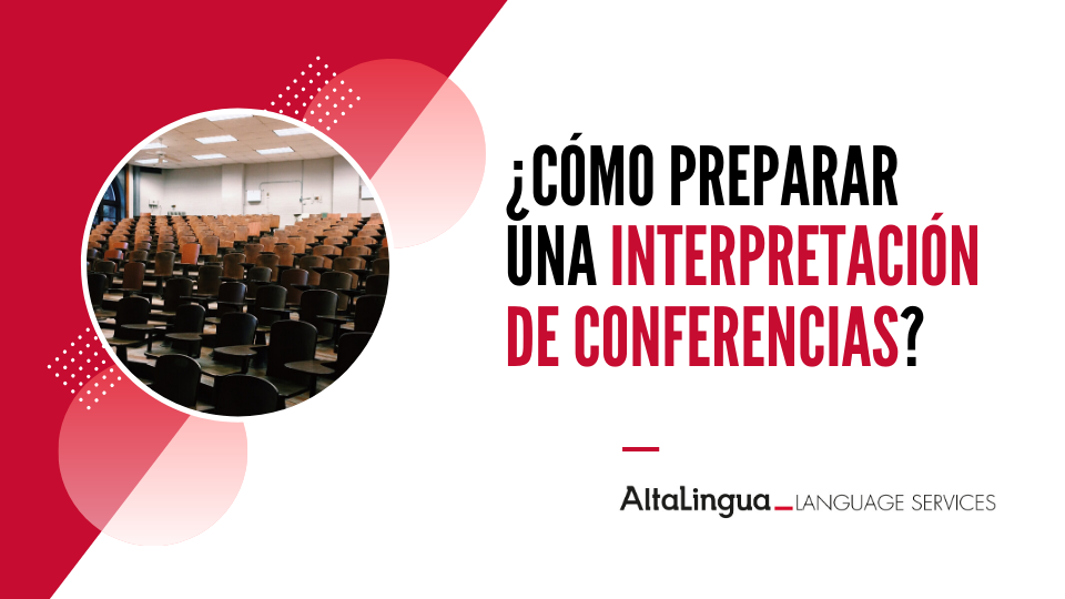 ¿Cómo preparar una interpretación de conferencias?